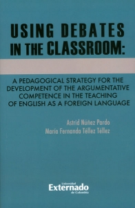 Using debates in the classroom: a pedagogical strategy for the development of the argumentative competence in the teaching of englis as a foreign language