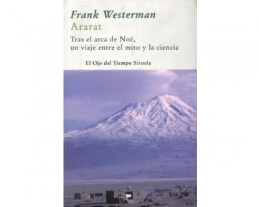Ararat. Tras el arca de Noé, un viaje entre el mito y la ciencia