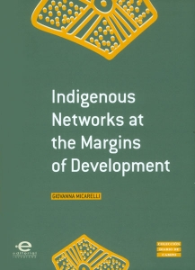 Indigenous Networks at the margins of development