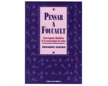 """Pensar a Foucault. Interrogantes filosóficos de  """"La arqueología del saber """""""
