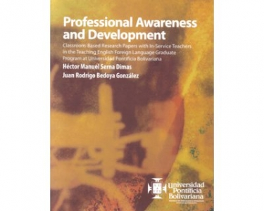 Professional Awareness and Development. Classroom – Bases Research Papers with In – Service Teachers in the Teaching English Foreign Language Graduate Program at Universidad Pontificia Bolivariana