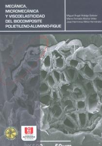Mecánica, micromecánica y viscoelasticidad del biocomposite polietileno - aluminio - fique