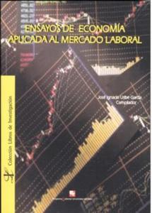 Ensayos de economía aplicada al mercado laboral