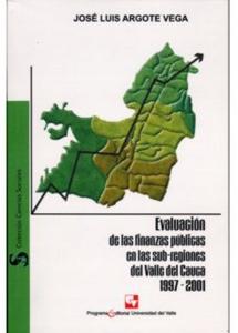 Evaluación de las finanzas públicas en las sub-regiones del Valle del Cauca 1997-2001