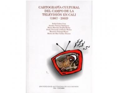 Cartografía cultural del campo de la televisión en Cali (1987 - 2003)