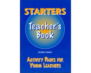 Starters teacher's book: Activity packs four young learners