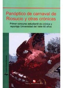 Panóptico de Carnaval de Riosucio y otras crónicas