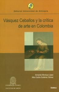 Vásquez Ceballos y la crítica de arte en Colombia