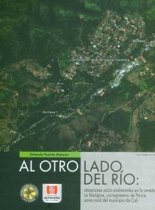 Al otro lado del río: situaciones socio ambientales en la vereda La Vorágine, corregimiento de Pance, zona rural del municipio de Cali