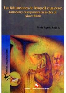 Las fabulaciones de Maqroll el gaviero: narración y desesperanza en la obra de Álvaro Mutis