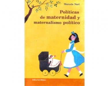 Políticas de maternidad y maternalismo político