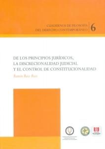 De los principios jurídicos, la discrecionalidad judicial y el control de constitucionalidad