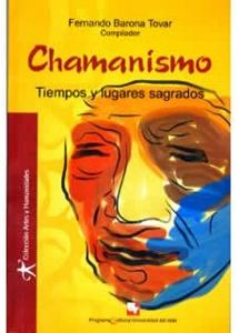 Chamanismo. Tiempos y lugares sagrados