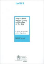 International regime theory and the law of the sea. A Study of Fisheries on the High Seas