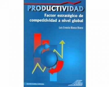 Productividad: Factor estratégico de competitividad a nivel global