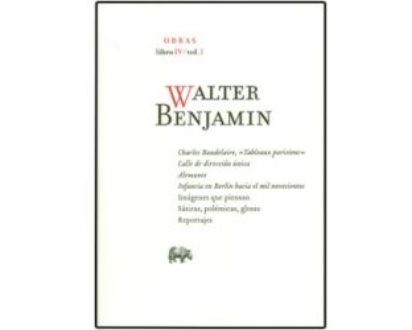 Walter Benjamin. Obras. Libro IV. Vol. 1
