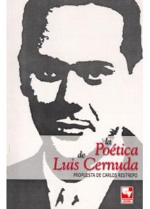 La poética de Luis Cernuda. Propuesta de Carlos Restrepo