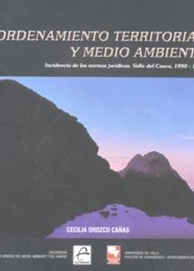 Ordenamiento Territorial y medio ambiente. Incidencia de las normas jurídicas