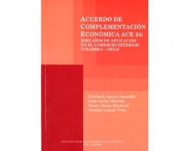 Acuerdo de complementación económica ACE 24: Diez años de aplicación en el comercio exterior Colombia - Chile
