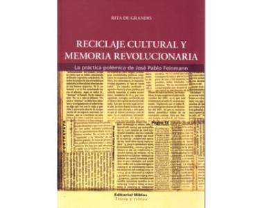 Reciclaje cultural y memoria revolucionaria. La práctica polémica de José Pablo Feinmann