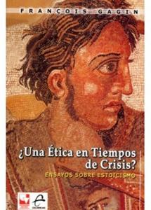 ¿Una ética en tiempos de crisis? Ensayos sobre estoicismo