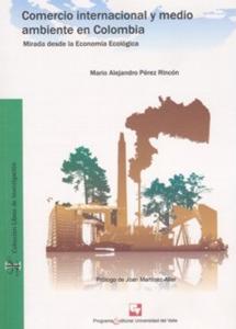Comercio internacional y medio ambiente en Colombia. Mirada desde la economía ecológica (Incluye CD)