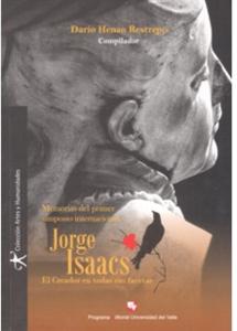 Memorias del Primer Simposio Internacional Jorge Isaacs El Creador en todas sus facetas