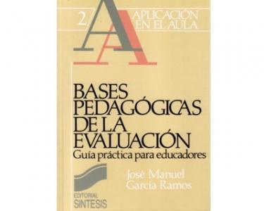 Bases pedagógicas de la evaluación. Guía práctica para educadores
