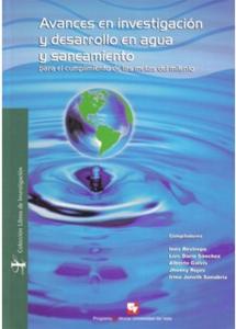 Avances en investigación y desarrollo en agua y saneamiento para el cumplimiento de las metas del milenio
