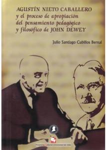 Agustín Nieto Caballero y el proceso de apropiación del pensamiento pedagógico y filosófico de John Dewey