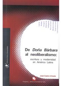 De Doña Bárbara al neoliberalismo: escritura y modernidad en América Latina