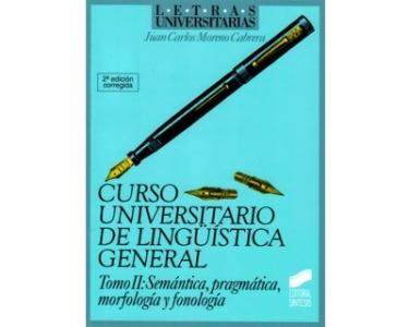 Curso Universitario de lingüística general. Tomo II: Semántica, pragmática, morfología y fonología