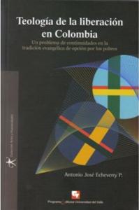 Teología de la liberación en Colombia. Un problema de continuidades en la tradición evangélica de opción por los pobres
