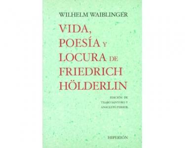 Vida, poesía y locura de Friedrich Hölderlin