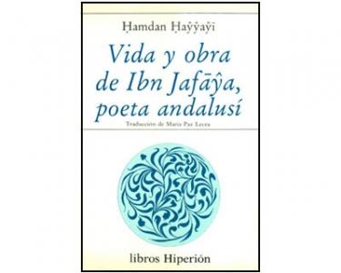 Vida y obra de Ibn Jafāŷa, poeta andalusí