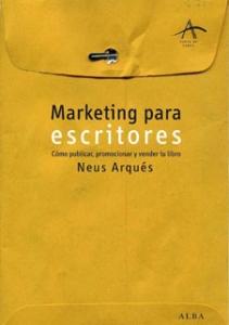 Marketing para escritores. Cómo publicar, promocionar y vender tu libro