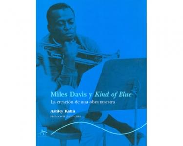 Mile Davis y Kind of Blue. La creación de una obra maestra