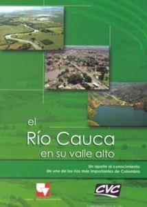 El Río Cauca en su valle alto. Un aporte al conocimiento de uno de los ríos más importantes de Colombia