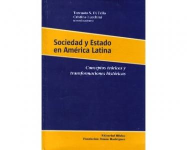 Sociedad y Estado en América Latina. Conceptos teóricos y transformaciones históricas