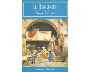 El Hugonote. Crónica del reinado de Carlos IX