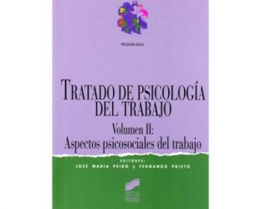Tratado de psicología del trabajo. Volumen II. Aspectos psicosociales del trabajo