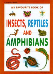My favourite book of insects, reptiles and amphibians