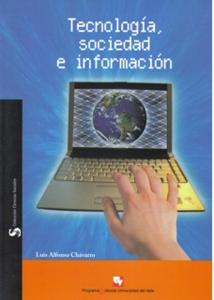 Tecnología, sociedad e información. Una aproximación sociológica a las implicaciones sociales de las tecnologías de información y comunicación