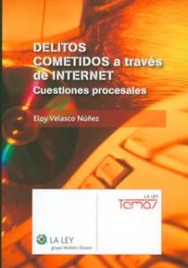 Delitos cometidos a través de internet. Cuestiones procesales