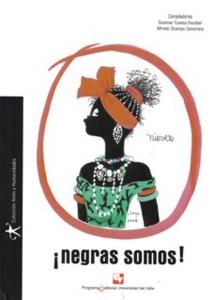 ¡Negras somos! Antología de 21 mujeres poetas afrocolombianas de la Región Pacífica
