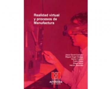 Realidad virtual y procesos de manufactura