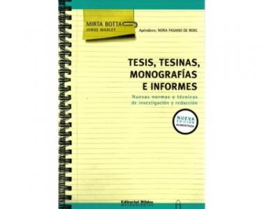 Tesis, tesinas, monografías e informes. Nuevas normas y técnicas de investigación y redacción