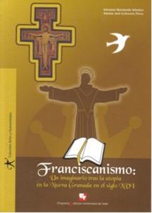 Franciscanismo: Un imaginario tras la utopía en la Nueva Granada en el siglo XVI