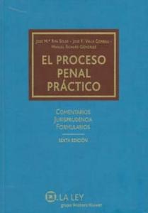 El Proceso penal práctico. Comentarios, jurisprudencia y formularios
