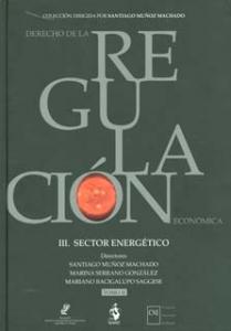 Derecho a la regulación económica. III. Sector Energético. Tomo II